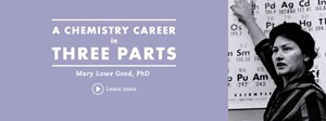 """Mary Lowe Good: A Chemistry Career in Three Parts"" part of the Chemical Heritage Foundation's Catalyst Film Series: Women in Chemistry."
