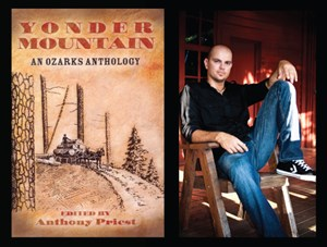 Yonder Mountain: An Ozarks Anthology edited by Anthony Priest. Used with permission from the University of Arkansas Press.