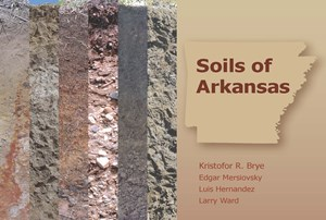 Soils of Arkansas, published by the University of Arkansas System Division of Agriculture and the USDA Natural Resources Conservation Service.