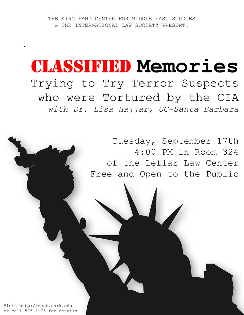 "Lisa Hajjar will present a lecture ""Classified Memories: Trying to Try Terror Suspects who were Tortured by the CIA"" at 4 p.m. Tuesday, Sept. 17, in Room 324 of the Leflar Law Center."