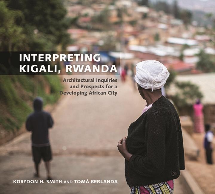 'Interpreting Kigali, Rwanda' Wins Award From Design Research Group