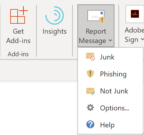 When you receive a suspicious or junk message, use the Report Message button.